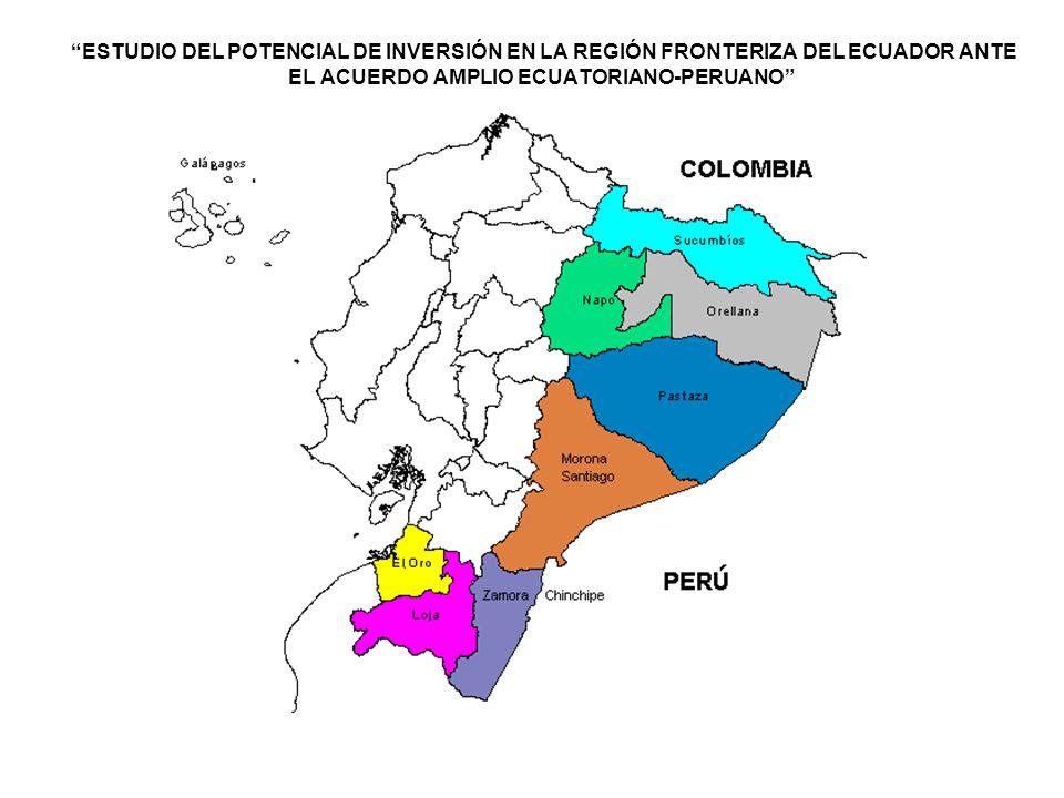 ESTUDIO DEL POTENCIAL DE INVERSIÓN EN LA REGIÓN FRONTERIZA DEL ECUADOR ANTE EL ACUERDO AMPLIO ECUATORIANO-PERUANO