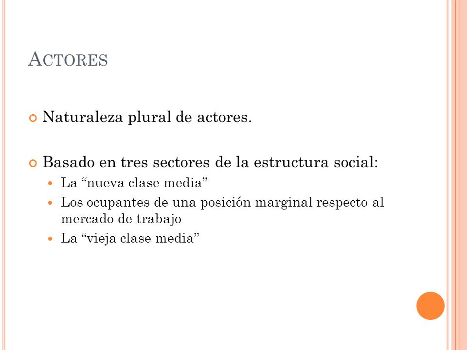 Actores Naturaleza plural de actores.
