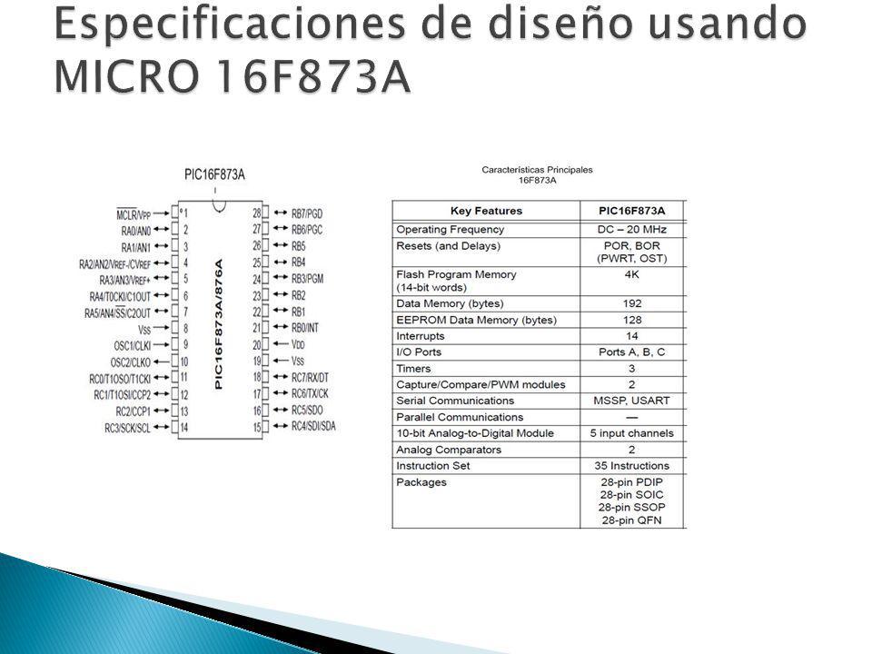 Especificaciones de diseño usando MICRO 16F873A