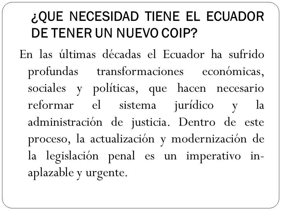 ¿QUE NECESIDAD TIENE EL ECUADOR DE TENER UN NUEVO COIP