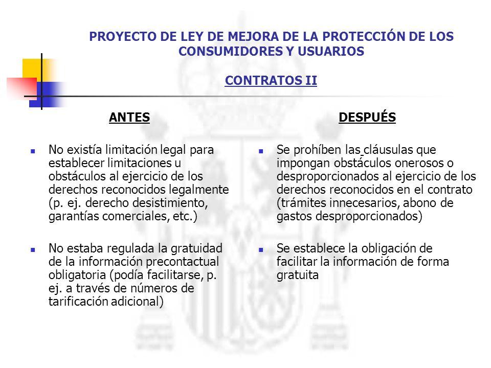 PROYECTO DE LEY DE MEJORA DE LA PROTECCIÓN DE LOS CONSUMIDORES Y USUARIOS CONTRATOS II