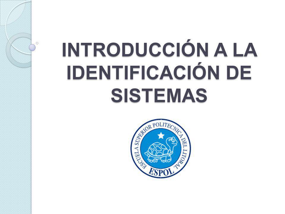 INTRODUCCIÓN A LA IDENTIFICACIÓN DE SISTEMAS