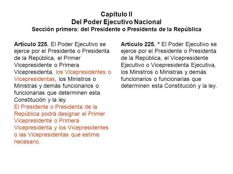Capítulo II Del Poder Ejecutivo Nacional Sección primera: del Presidente o Presidenta de la República