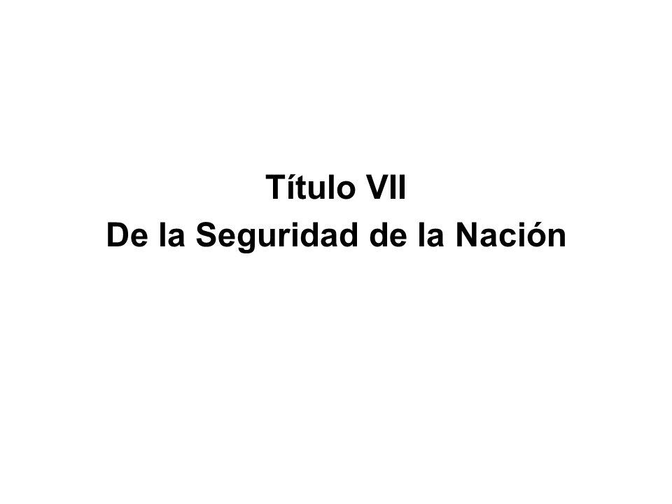 Título VII De la Seguridad de la Nación
