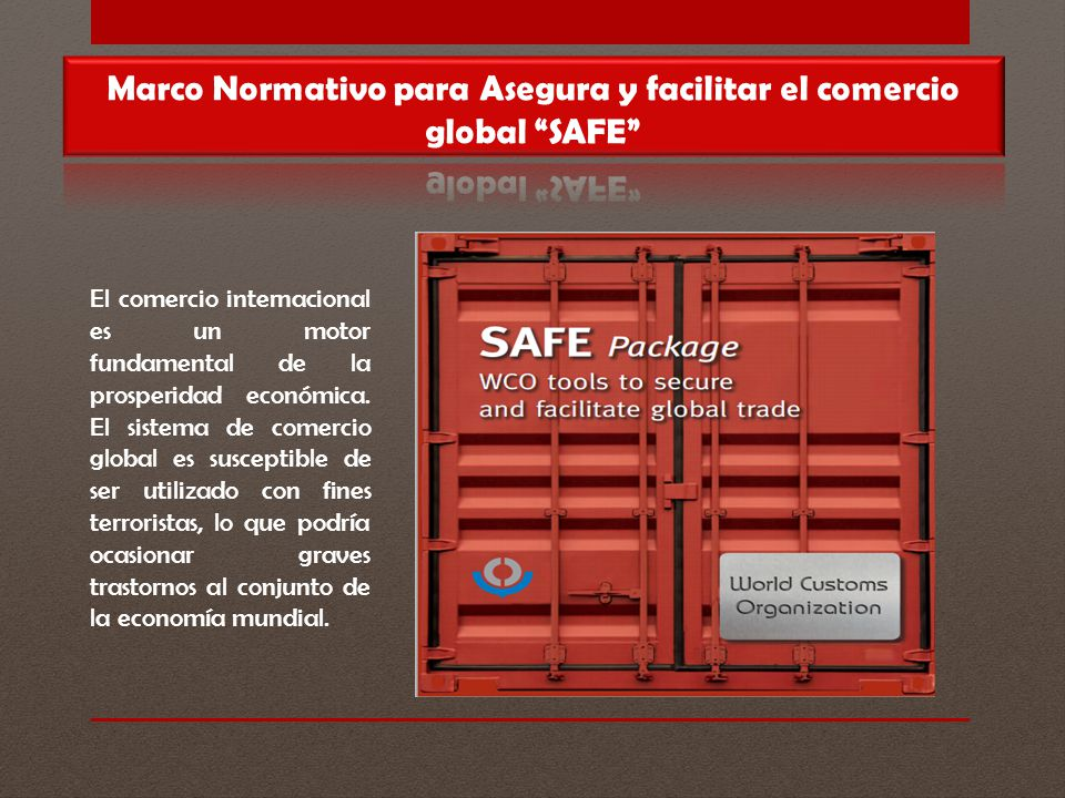 Marco Normativo para Asegura y facilitar el comercio global SAFE