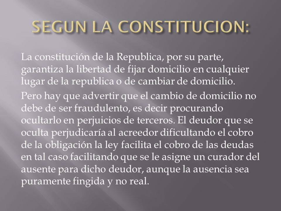 SEGUN LA CONSTITUCION: