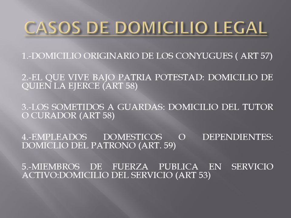 CASOS DE DOMICILIO LEGAL