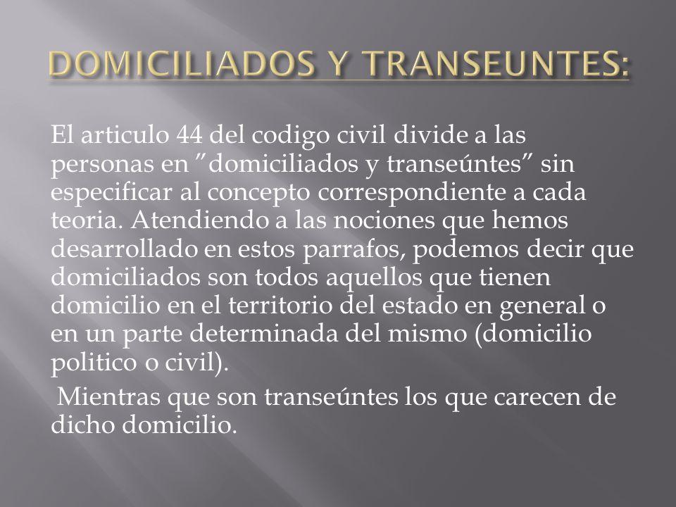 DOMICILIADOS Y TRANSEUNTES: