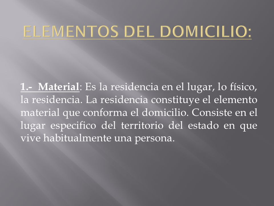 ELEMENTOS DEL DOMICILIO: