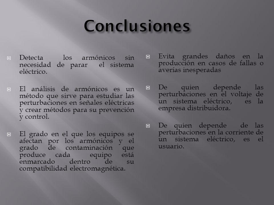 Conclusiones Evita grandes daños en la producción en casos de fallas o averías inesperadas.
