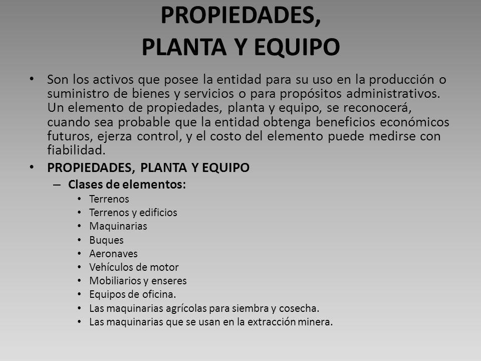PROPIEDADES, PLANTA Y EQUIPO