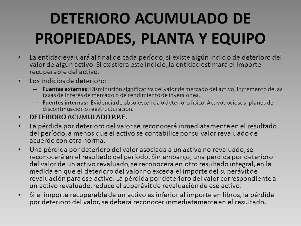 DETERIORO ACUMULADO DE PROPIEDADES, PLANTA Y EQUIPO