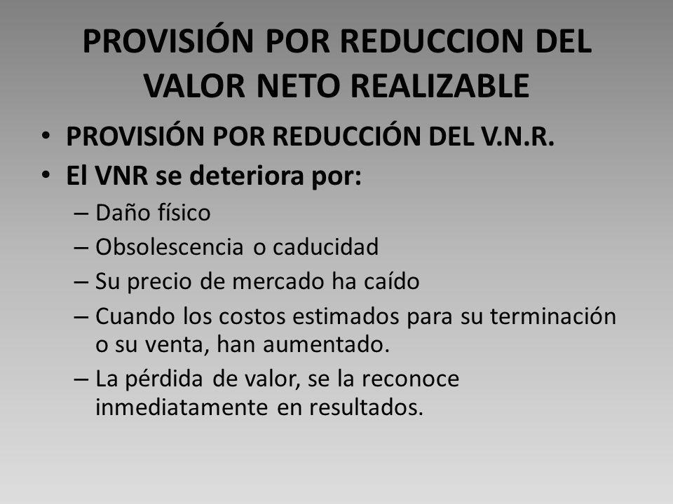 PROVISIÓN POR REDUCCION DEL VALOR NETO REALIZABLE