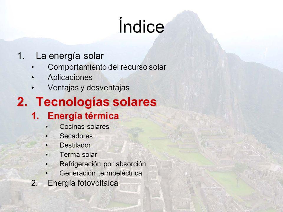 Índice Tecnologías solares La energía solar Energía térmica