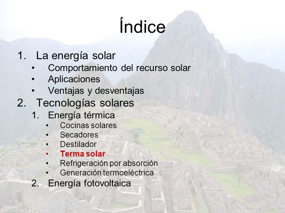 Índice La energía solar Tecnologías solares