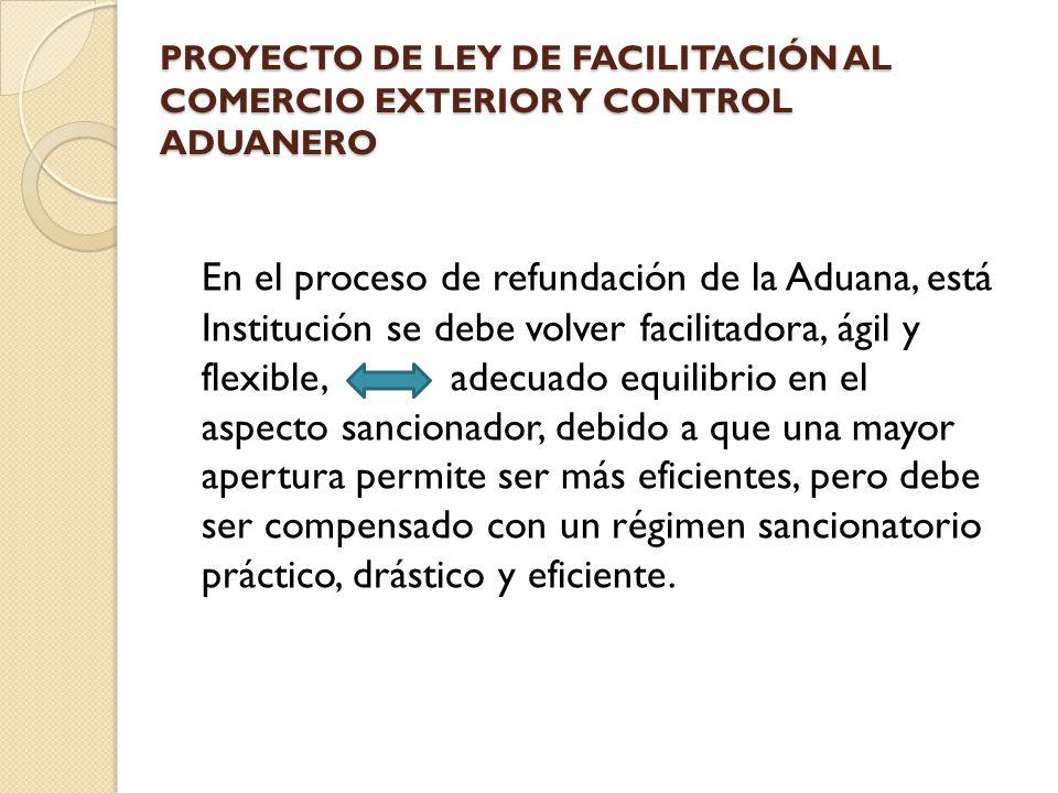 PROYECTO DE LEY DE FACILITACIÓN AL COMERCIO EXTERIOR Y CONTROL ADUANERO