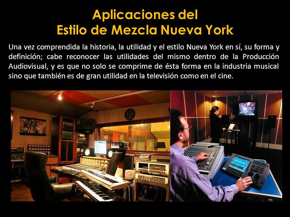 Aplicaciones del Estilo de Mezcla Nueva York
