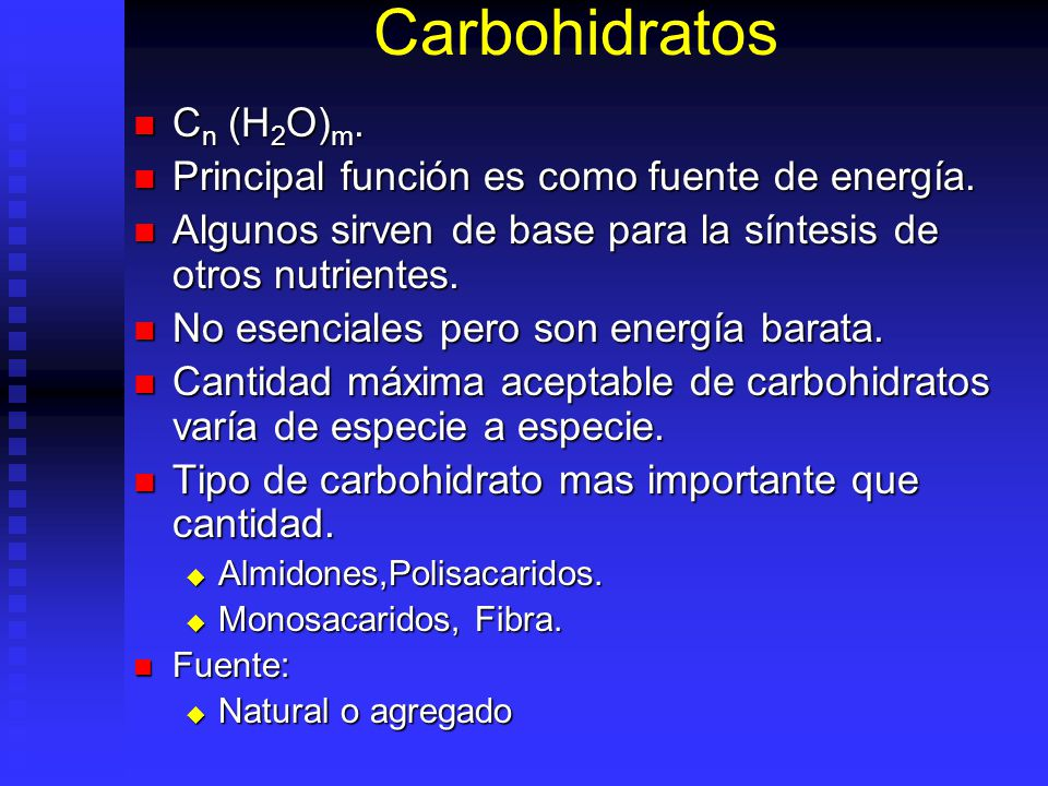 Carbohidratos Cn (H2O)m. Principal función es como fuente de energía.