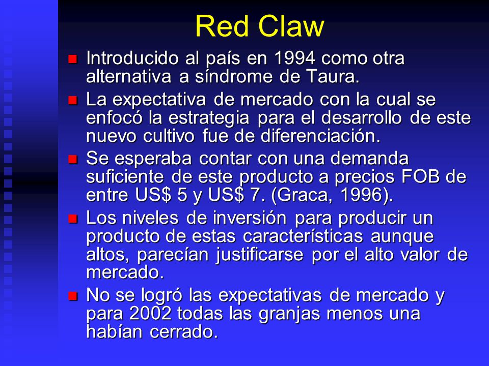 Red Claw Introducido al país en 1994 como otra alternativa a síndrome de Taura.