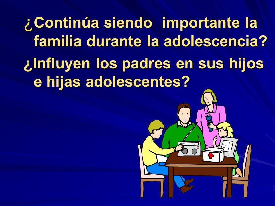 ¿Continúa siendo importante la familia durante la adolescencia