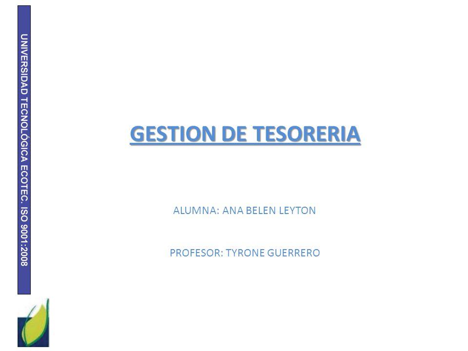 GESTION DE TESORERIA ALUMNA: ANA BELEN LEYTON