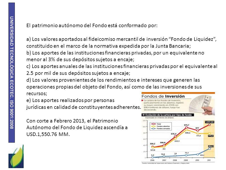 El patrimonio autónomo del Fondo está conformado por: