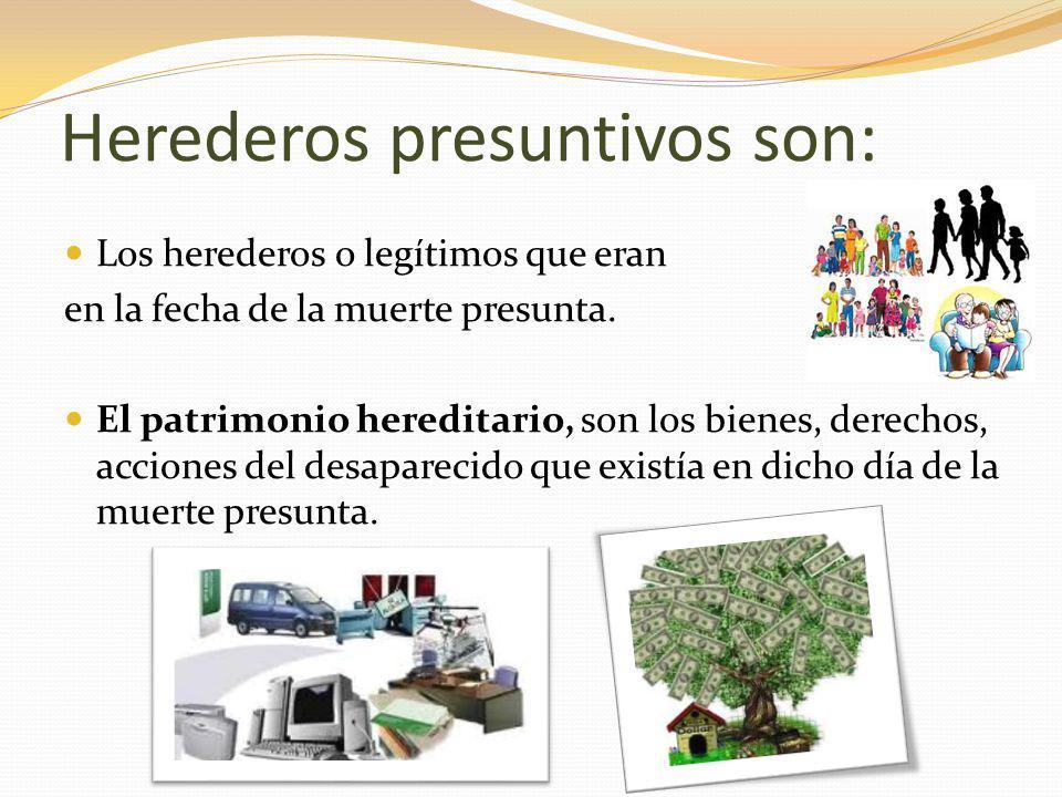 Herederos presuntivos son:
