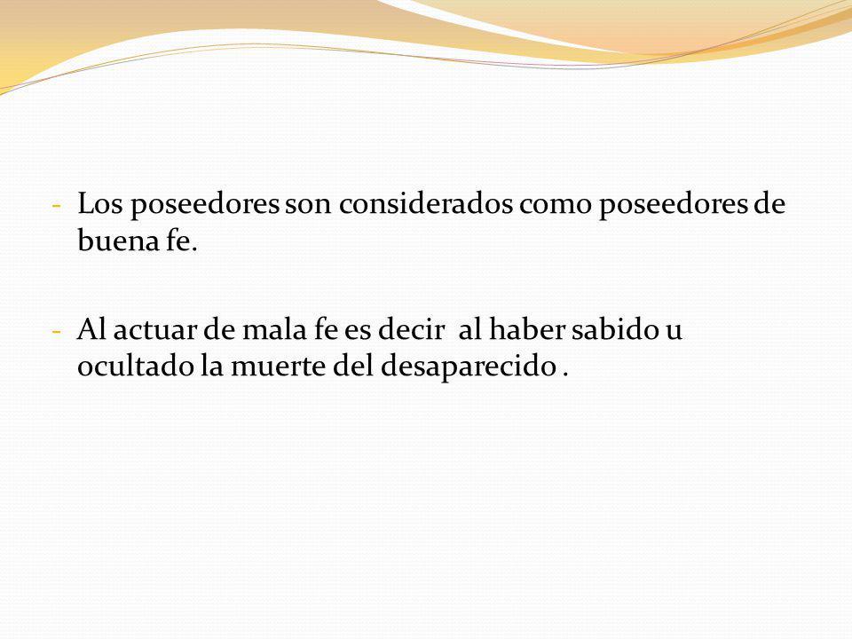 Los poseedores son considerados como poseedores de buena fe.