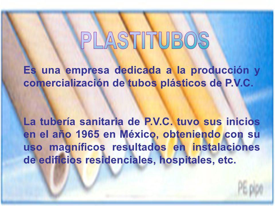 PLASTITUBOS Es una empresa dedicada a la producción y comercialización de tubos plásticos de P.V.C.