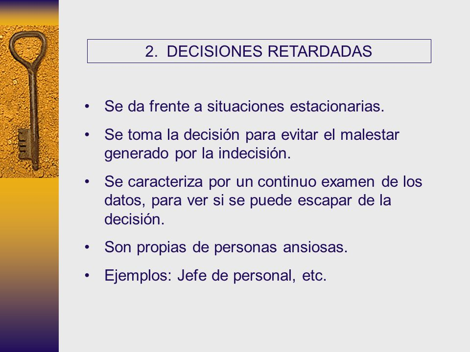2. DECISIONES RETARDADAS