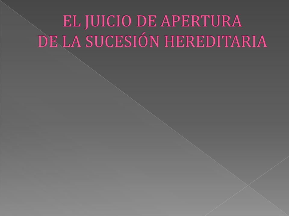 EL JUICIO DE APERTURA DE LA SUCESIÓN HEREDITARIA