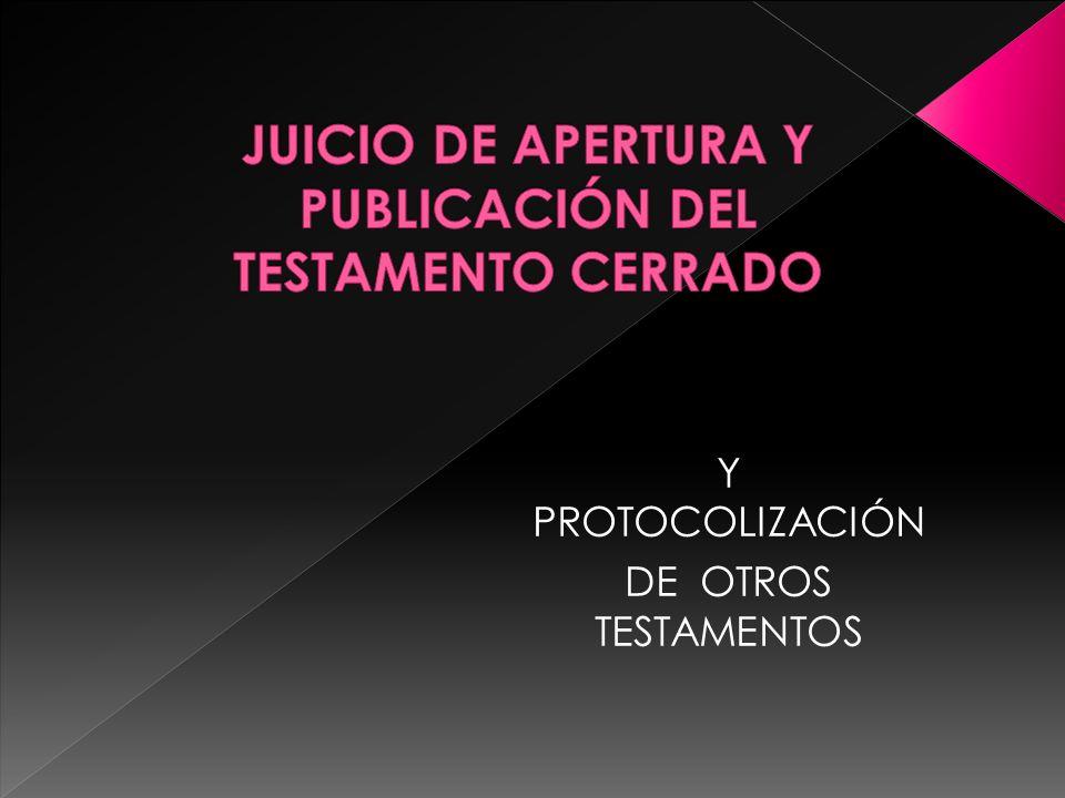 JUICIO DE APERTURA Y PUBLICACIÓN DEL TESTAMENTO CERRADO