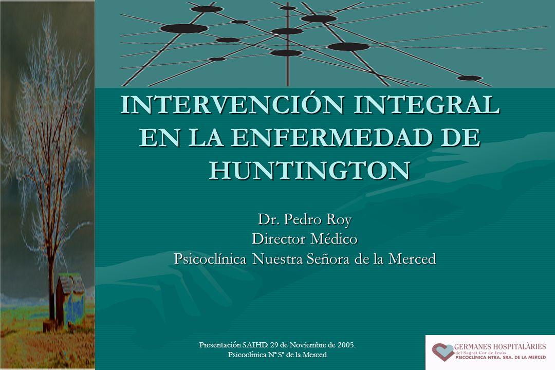 INTERVENCIÓN INTEGRAL EN LA ENFERMEDAD DE HUNTINGTON