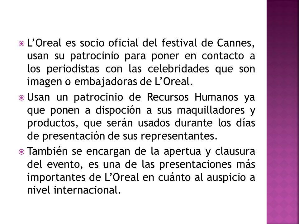L'Oreal es socio oficial del festival de Cannes, usan su patrocinio para poner en contacto a los periodistas con las celebridades que son imagen o embajadoras de L'Oreal.