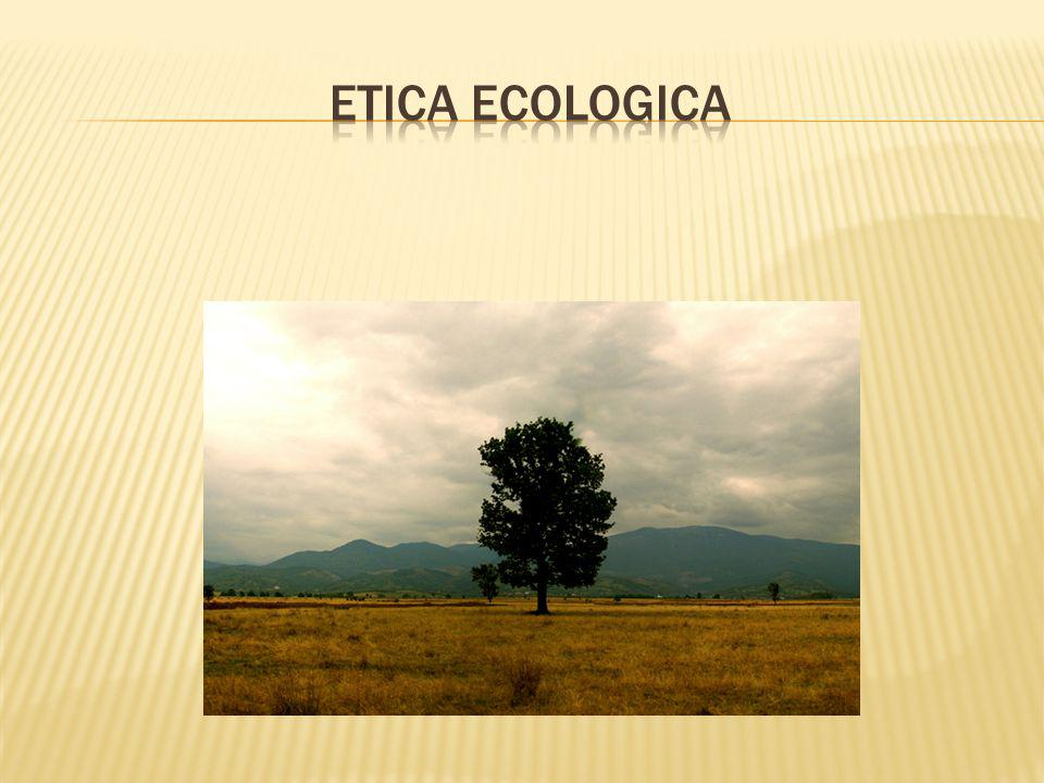 ETICA ECOLOGICA