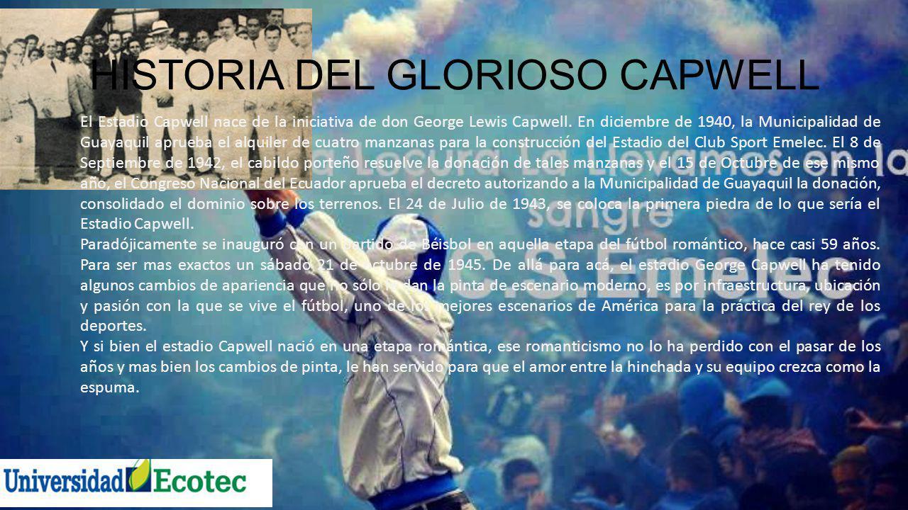 HISTORIA DEL GLORIOSO CAPWELL
