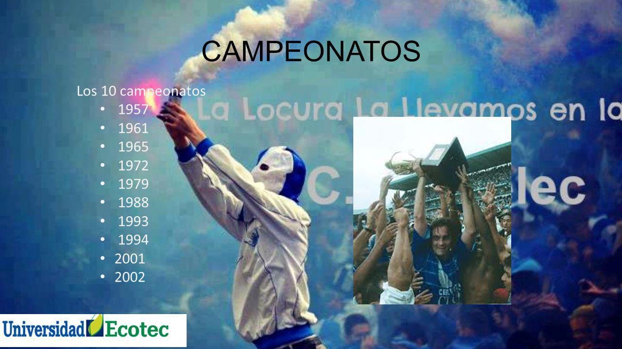 CAMPEONATOS Los 10 campeonatos 1957 1961 1965 1972 1979 1988 1993 1994