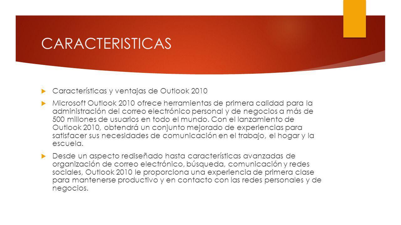 CARACTERISTICAS Características y ventajas de Outlook 2010