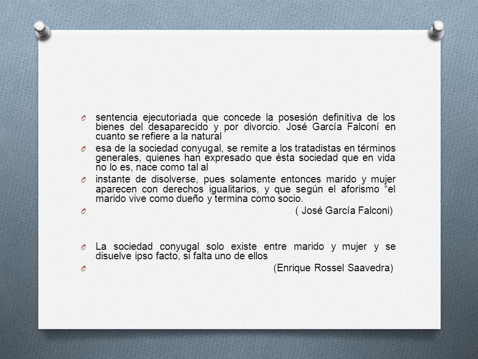 sentencia ejecutoriada que concede la posesión definitiva de los bienes del desaparecido y por divorcio. José García Falconí en cuanto se refiere a la natural