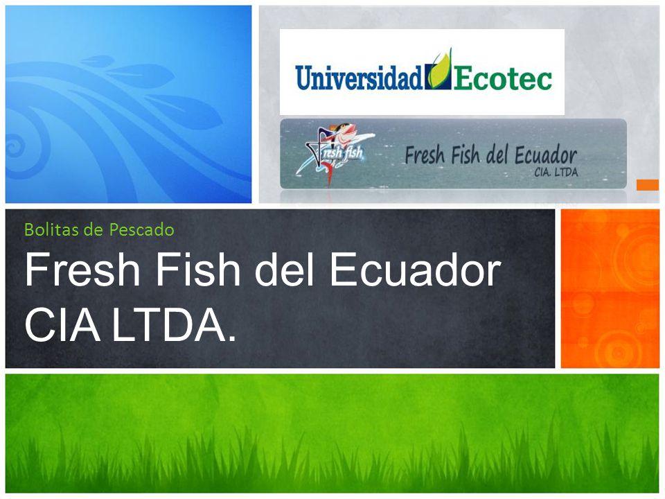 Bolitas de Pescado Fresh Fish del Ecuador CIA LTDA.
