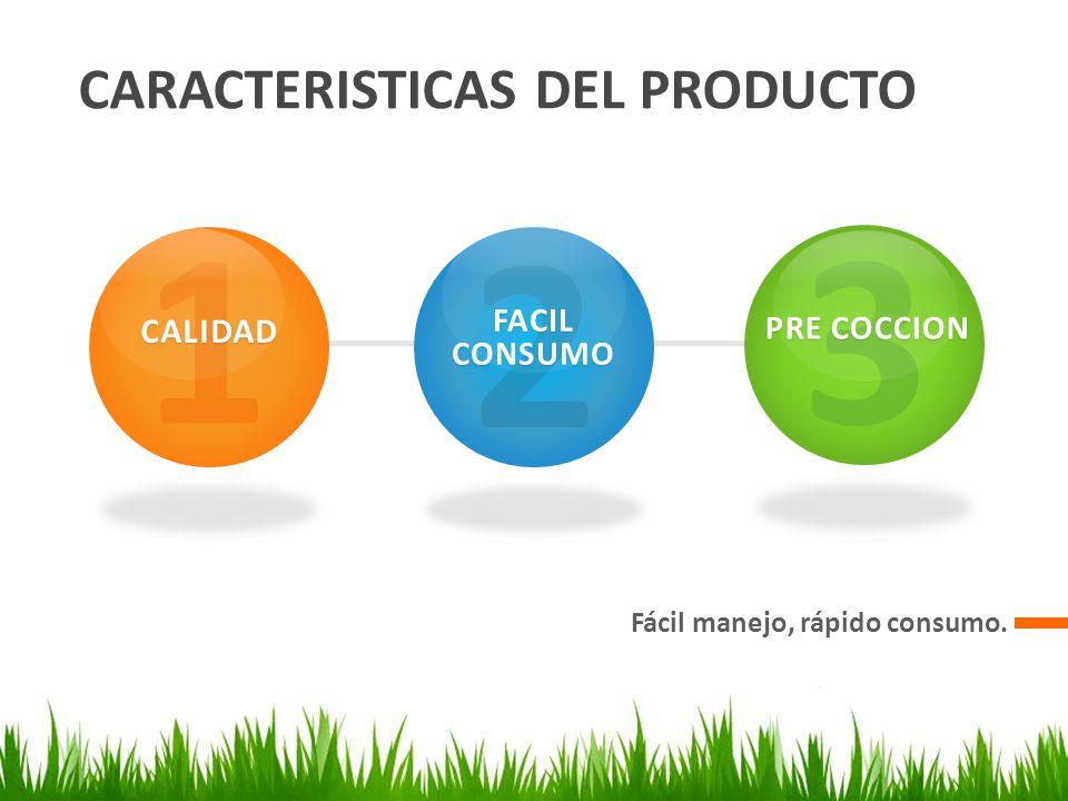 1 2 3 CARACTERISTICAS DEL PRODUCTO CALIDAD FACIL CONSUMO PRE COCCION