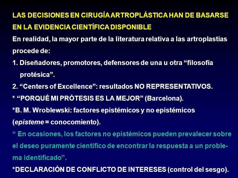 LAS DECISIONES EN CIRUGÍA ARTROPLÁSTICA HAN DE BASARSE