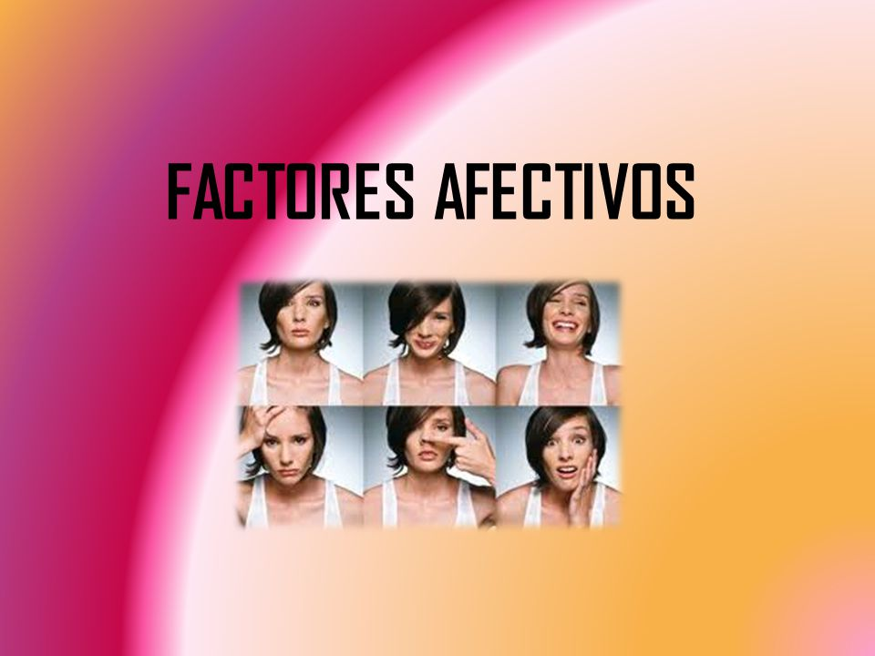 FACTORES AFECTIVOS