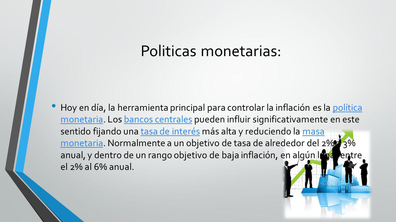 Politicas monetarias: