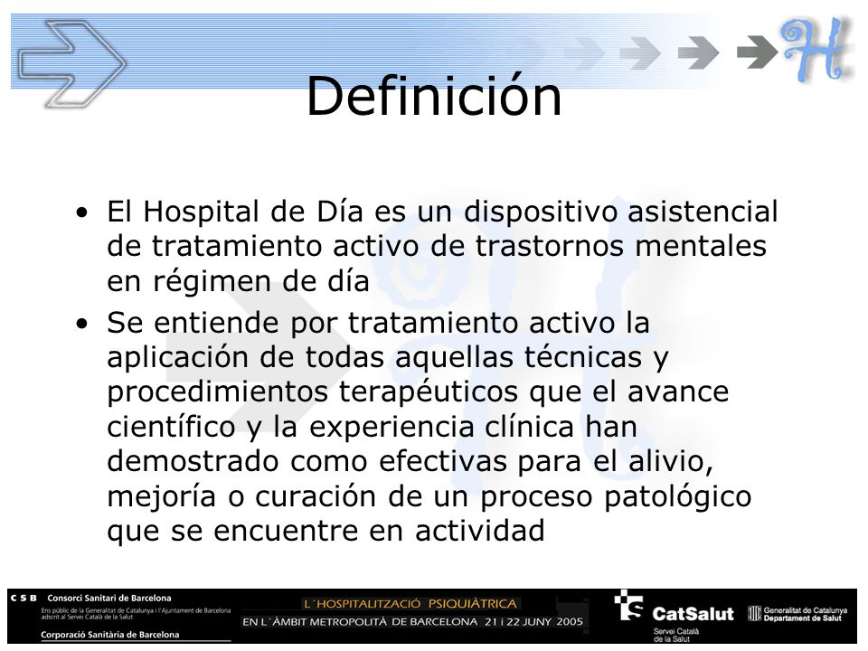 DefiniciónEl Hospital de Día es un dispositivo asistencial de tratamiento activo de trastornos mentales en régimen de día.