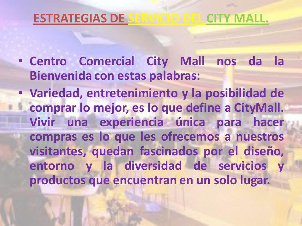 ESTRATEGIAS DE SERVICIO DEL CITY MALL.