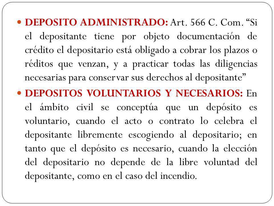 DEPOSITO ADMINISTRADO: Art. 566 C. Com