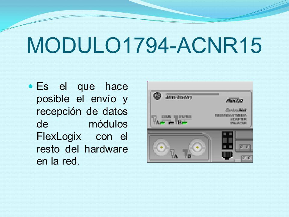 MODULO1794-ACNR15 Es el que hace posible el envío y recepción de datos de módulos FlexLogix con el resto del hardware en la red.