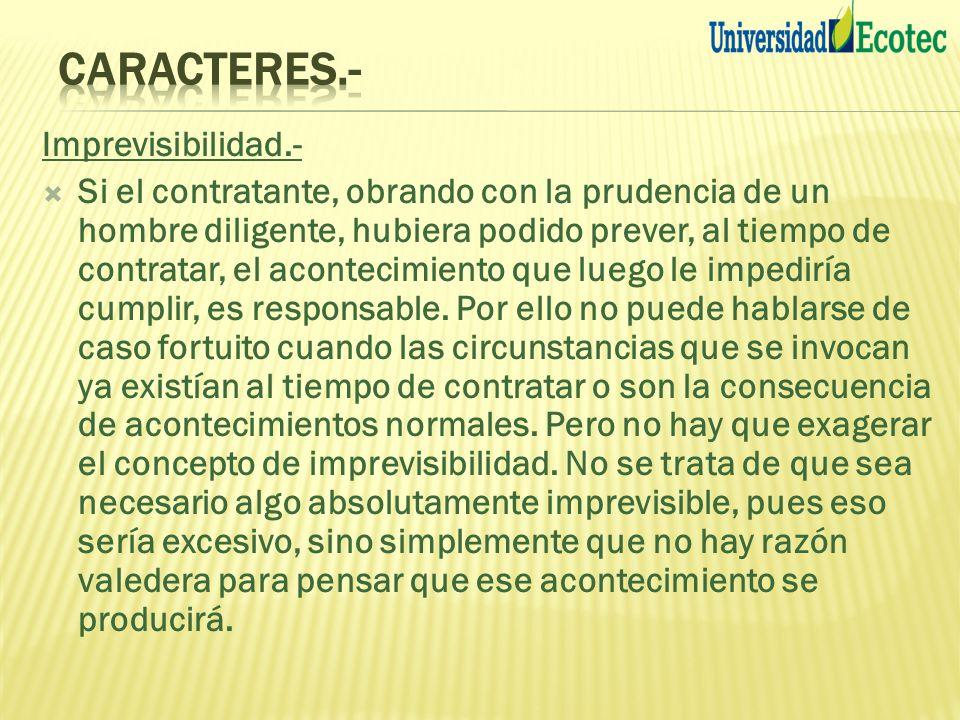 CARACTERES.- Imprevisibilidad.-