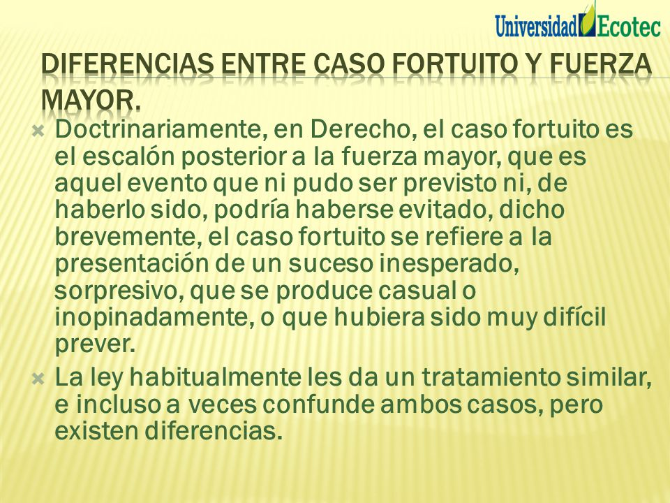 DIFERENCIAS ENTRE CASO FORTUITO Y FUERZA MAYOR.
